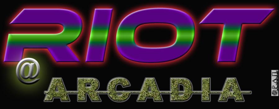 Riot at Arcadia
